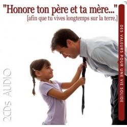 Honore ton père et ta mère …